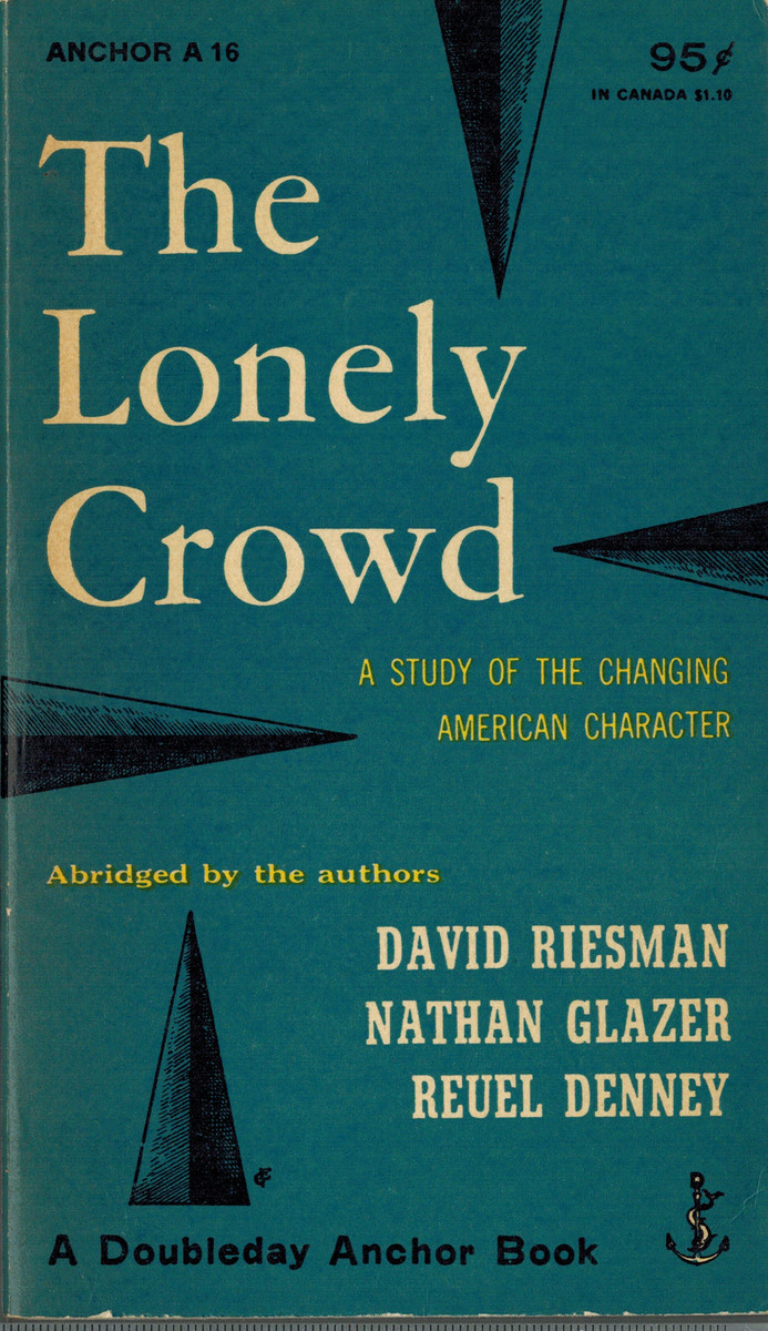 the lonely crowd book review David riesman wrote the lonely crowd with backing provided by the committee on national policy at yale university the committee supported a number of studies, beginning in 1946, which included those by members of the department of economics and political science and the school of law.
