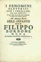 I fenomeni elettrici, con i corollarj da lor dedotti, e con i fonti di clio she rende malagevole la ricerca del principio elettrico... (Parma, 1749)